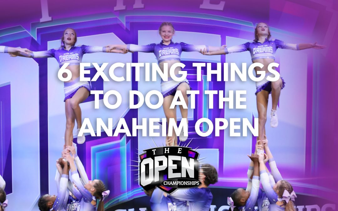 6 Amazing Things to Do at the Anaheim Open